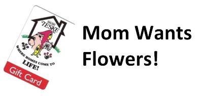 mom wants flowers